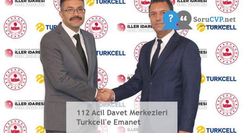 112 Acil Davet Merkezleri Turkcell'e Emanet