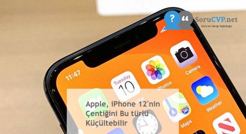 Apple, iPhone 12'nin Çentiğini Bu türlü Küçültebilir