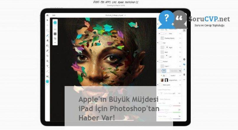 Apple'ın Büyük Müjdesi iPad İçin Photoshop'tan Haber Var!