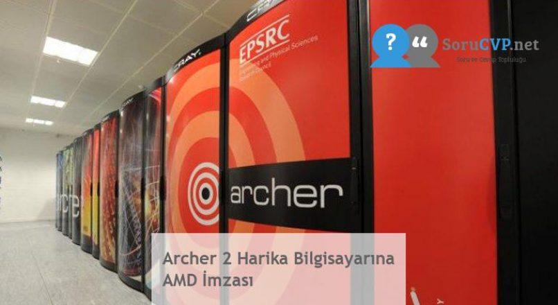 Archer 2 Harika Bilgisayarına AMD İmzası