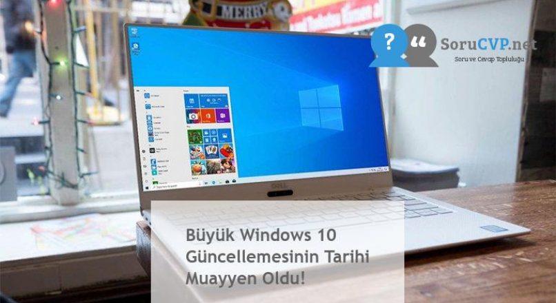 Büyük Windows 10 Güncellemesinin Tarihi Muayyen Oldu!