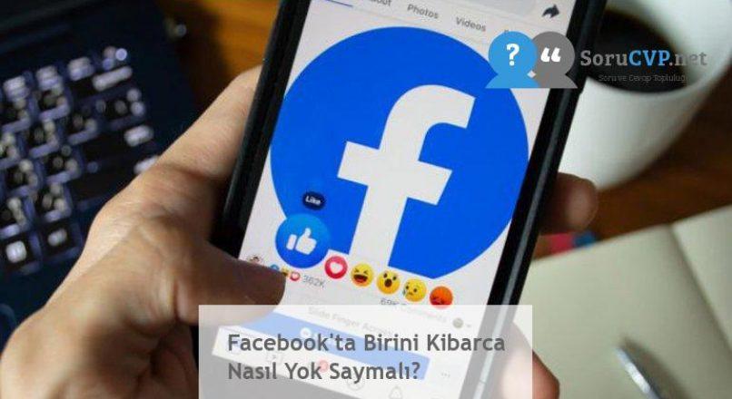 Facebook'ta Birini Kibarca Nasıl Yok Saymalı?