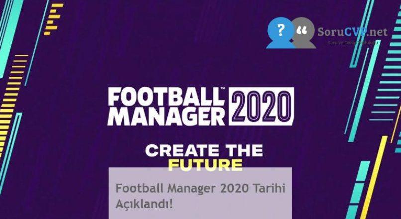 Football Manager 2020 Tarihi Açıklandı!