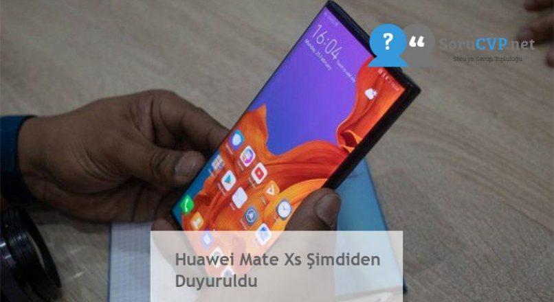 Huawei Mate Xs Şimdiden Duyuruldu