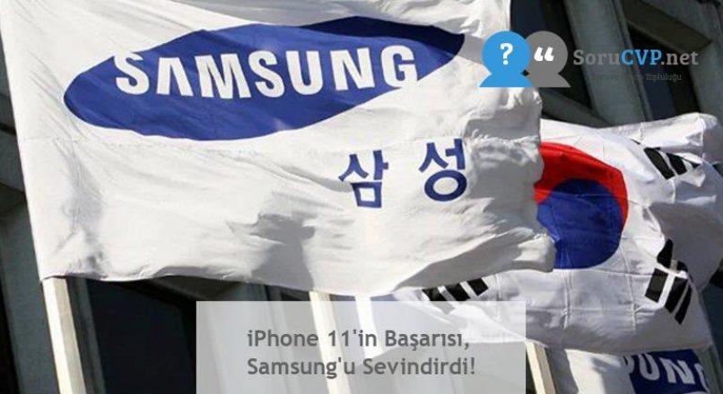 iPhone 11'in Başarısı, Samsung'u Sevindirdi!