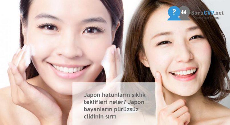 Japon hatunların sıklık teklifleri neler? Japon bayanların pürüzsüz cildinin sırrı