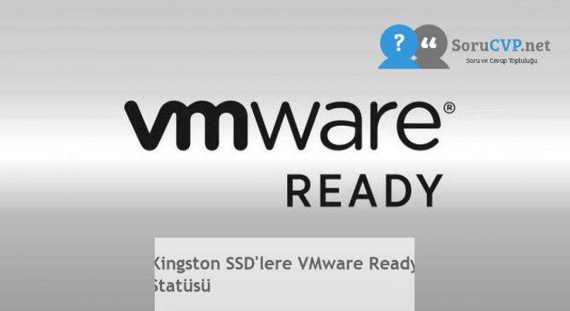 Kingston SSD'lere VMware Ready Statüsü