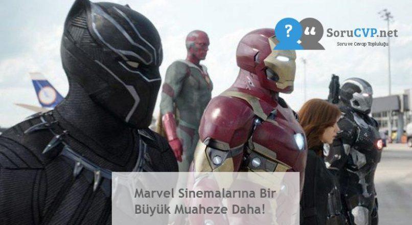 Marvel Sinemalarına Bir Büyük Muaheze Daha!