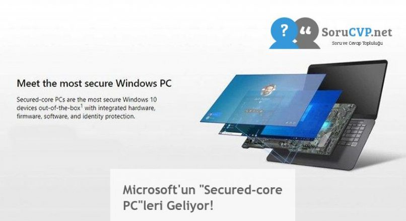 "Microsoft'un ""Secured-core PC""leri Geliyor!"