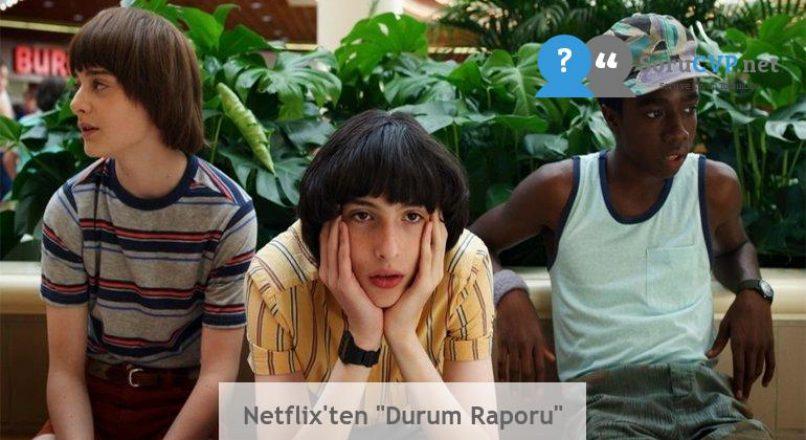 """Netflix'ten """"Durum Raporu"""""""