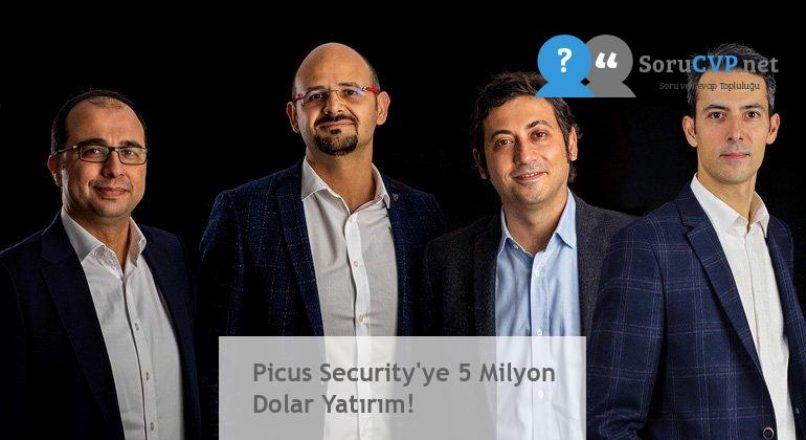 Picus Security'ye 5 Milyon Dolar Yatırım!