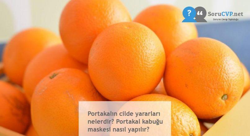 Portakalın cilde yararları nelerdir? Portakal kabuğu maskesi nasıl yapılır?