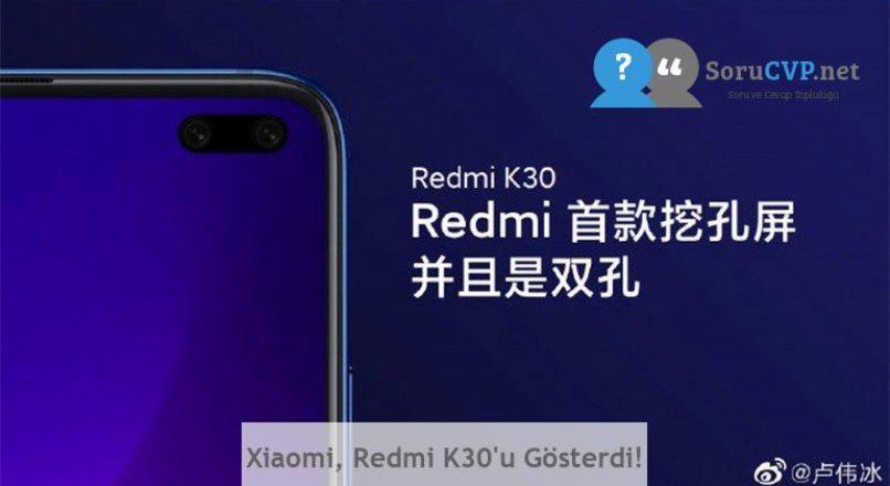 Xiaomi, Redmi K30'u Gösterdi!