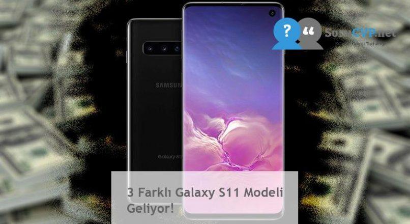 3 Farklı Galaxy S11 Modeli Geliyor!