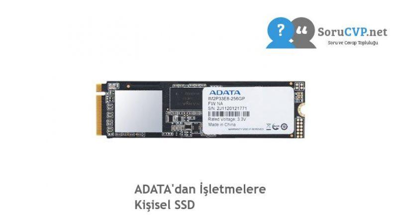 ADATA'dan İşletmelere Kişisel SSD