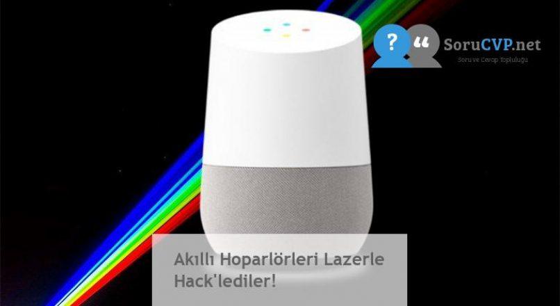 Akıllı Hoparlörleri Lazerle Hack'lediler!
