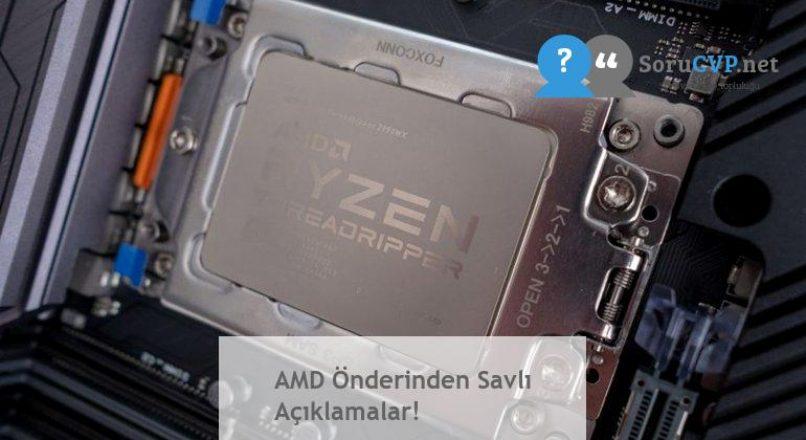 AMD Önderinden Savlı Açıklamalar!