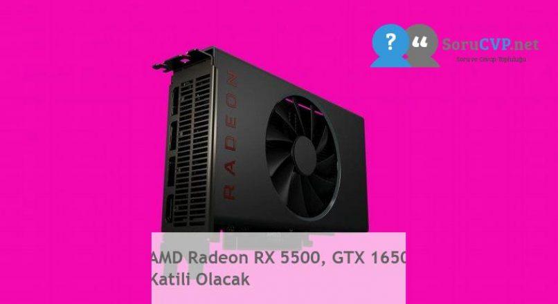 AMD Radeon RX 5500, GTX 1650 Katili Olacak