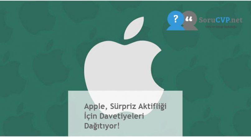 Apple, Sürpriz Aktifliği İçin Davetiyeleri Dağıtıyor!
