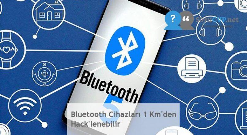 Bluetooth Cihazları 1 Km'den Hack'lenebilir