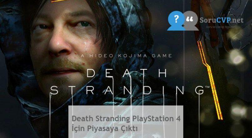 Death Stranding PlayStation 4 İçin Piyasaya Çıktı