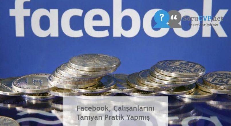 Facebook, Çalışanlarını Tanıyan Pratik Yapmış