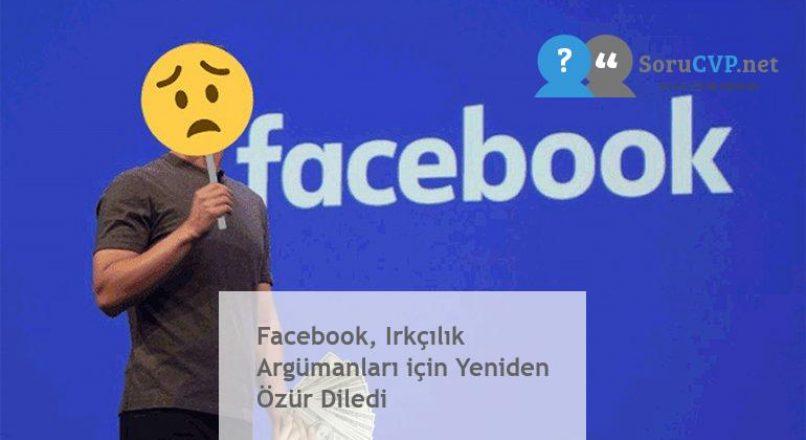 Facebook, Irkçılık Argümanları için Yeniden Özür Diledi