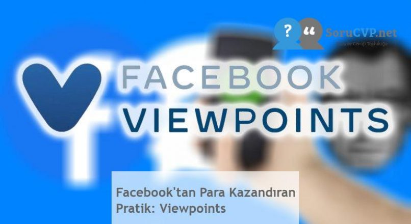 Facebook'tan Para Kazandıran Pratik: Viewpoints