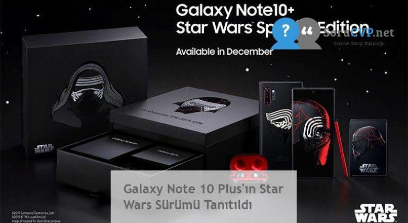 Galaxy Note 10 Plus'ın Star Wars Sürümü Tanıtıldı