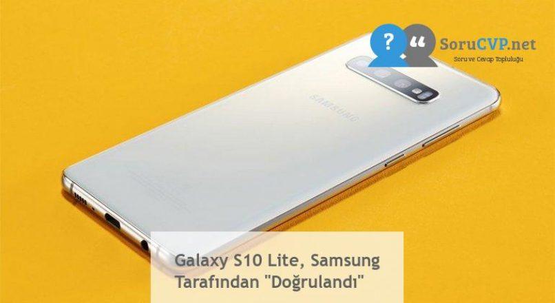 """Galaxy S10 Lite, Samsung Tarafından """"Doğrulandı"""""""