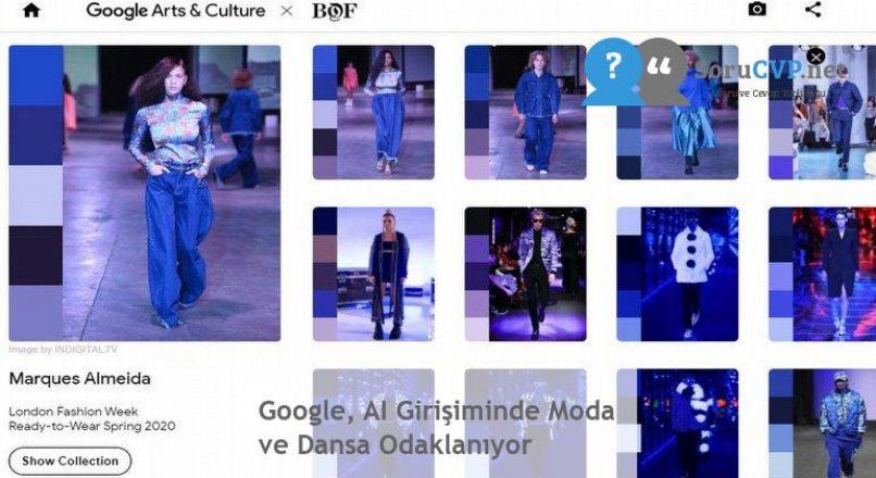 Google, AI Girişiminde Moda ve Dansa Odaklanıyor