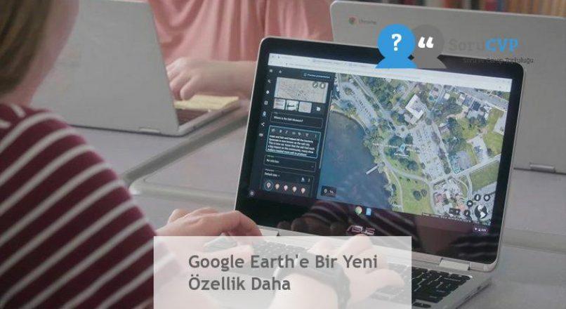 Google Earth'e Bir Yeni Özellik Daha