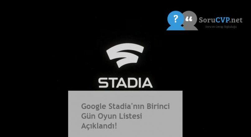 Google Stadia'nın Birinci Gün Oyun Listesi Açıklandı!