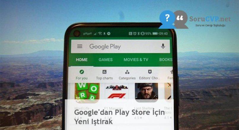 Google'dan Play Store İçin Yeni Iştirak