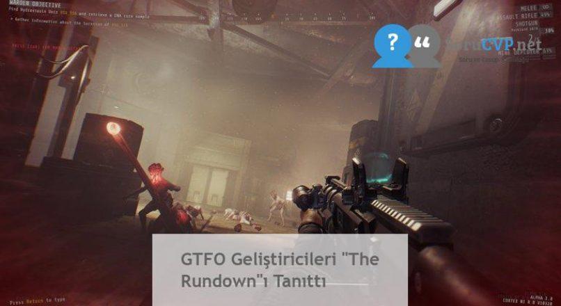 """GTFO Geliştiricileri """"The Rundown""""ı Tanıttı"""