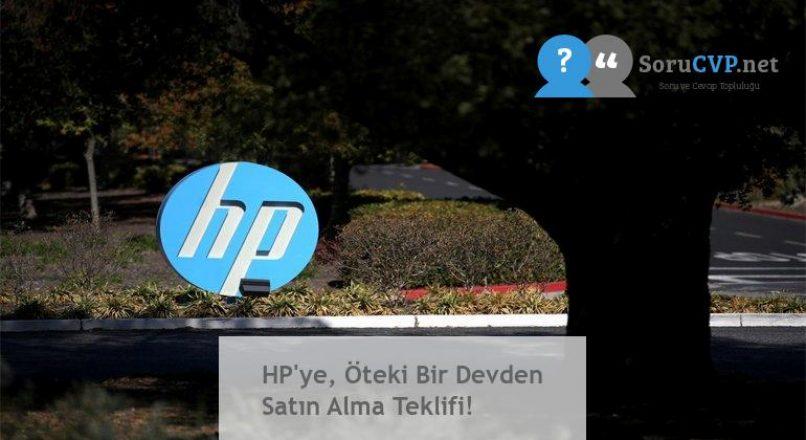 HP'ye, Öteki Bir Devden Satın Alma Teklifi!