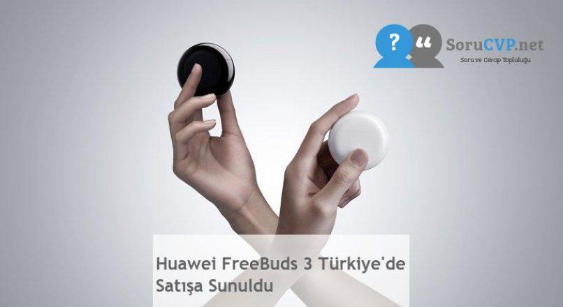 Huawei FreeBuds 3 Türkiye'de Satışa Sunuldu