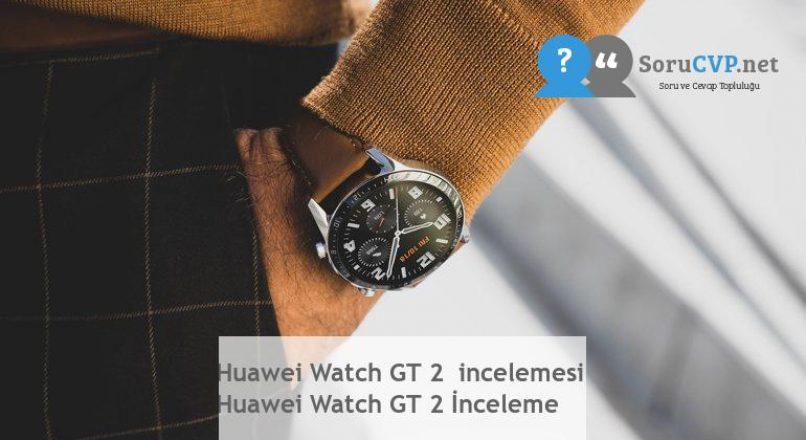 Huawei Watch GT 2  incelemesi  Huawei Watch GT 2 İnceleme
