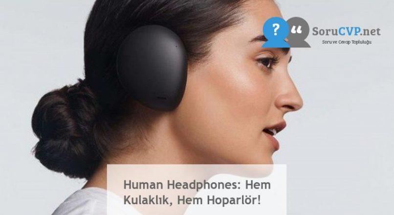 Human Headphones: Hem Kulaklık, Hem Hoparlör!
