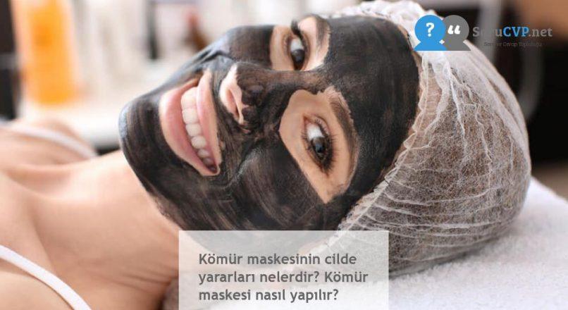 Kömür maskesinin cilde yararları nelerdir? Kömür maskesi nasıl yapılır?