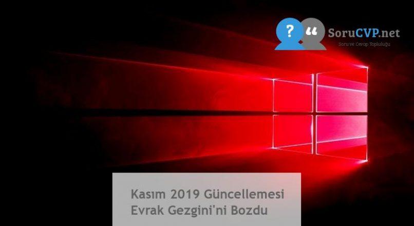 Kasım 2019 Güncellemesi Evrak Gezgini'ni Bozdu