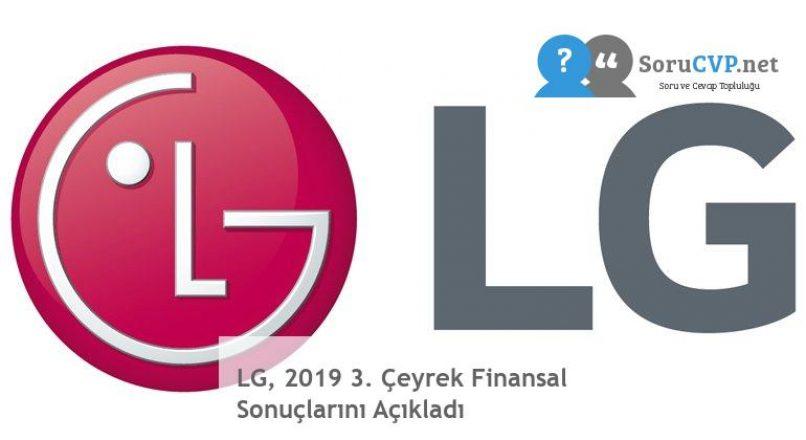LG, 2019 3. Çeyrek Finansal Sonuçlarını Açıkladı