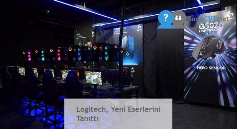 Logitech, Yeni Eserlerini Tanıttı