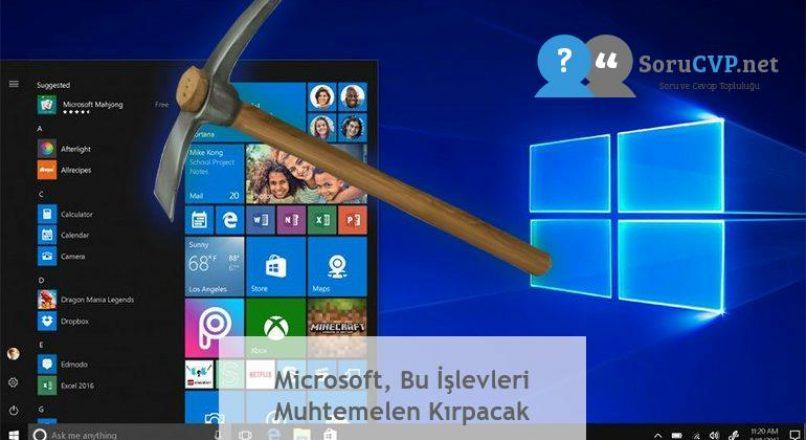 Microsoft, Bu İşlevleri Muhtemelen Kırpacak