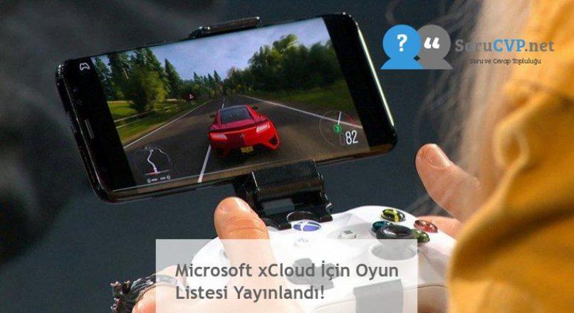 Microsoft xCloud İçin Oyun Listesi Yayınlandı!