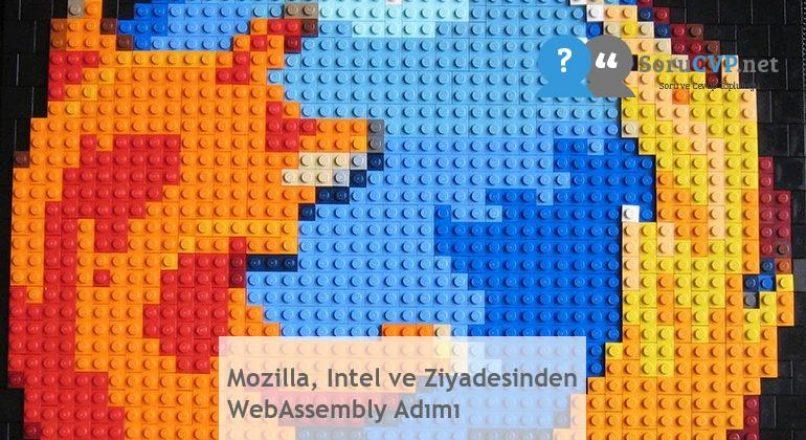 Mozilla, Intel ve Ziyadesinden WebAssembly Adımı