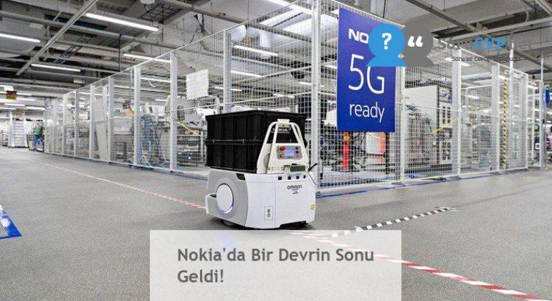Nokia'da Bir Devrin Sonu Geldi!