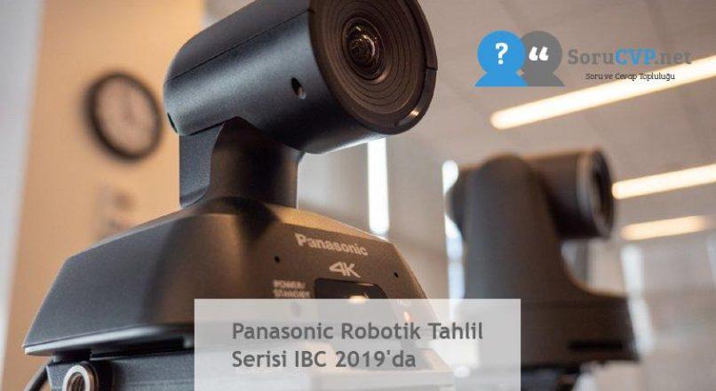 Panasonic Robotik Tahlil Serisi IBC 2019'da