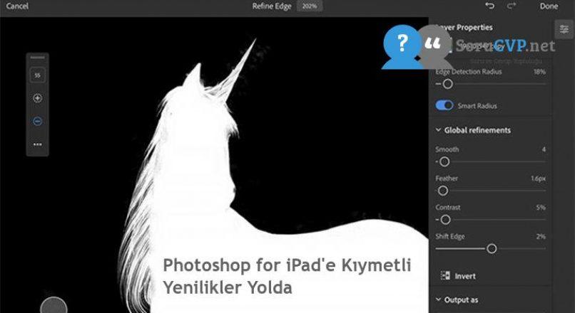 Photoshop for iPad'e Kıymetli Yenilikler Yolda
