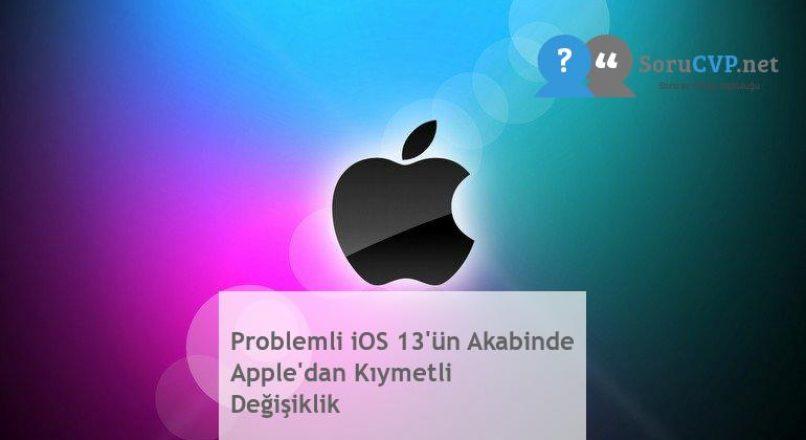 Problemli iOS 13'ün Akabinde Apple'dan Kıymetli Değişiklik